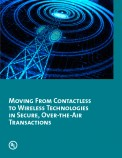 Moving from Contactless to Wireless Technologies in Secure, Over-the-Air Transactions