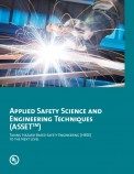 Applied Safety Science and Engineering Techniques (ASSET™): Taking Hazard Based Safety Engineering (HBSE) to the Next Level