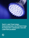 Safety and Functional Considerations for Retrofitting Fluorescent Luminaires for LED Lamp Replacement