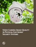 Video Camera Image Quality in Physical Electronic Security Systems