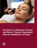 Safety of Personal Hygiene & Beauty Therapy Equipment used in Commercial Settings