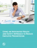 Using an Integrated Health and Safety Approach to Reduce Employee Presenteeism